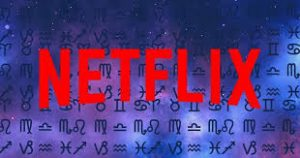 Netflix Shows to Watch Based on your Zodiac Sign